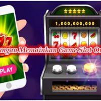 Keuntungan Memainkan Game Slot Online