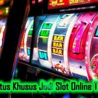 Kriteria Situs Khusus Judi Slot Online Terpercaya